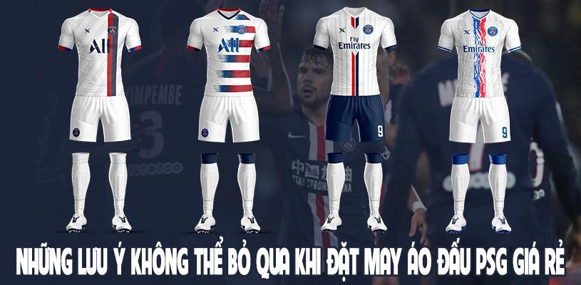 Những lưu ý không thế bỏ qua khi đặt may áo đấu PSG giá rẻ 1